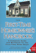The First Time Homeowner s Handbook