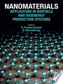 Nanomaterials   Applications in Biofuels and Bioenergy Production Systems Book