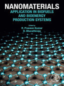 Nanomaterials   Applications in Biofuels and Bioenergy Production Systems