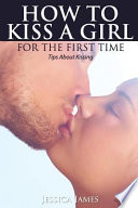 How to Kiss a Girl for the First Time