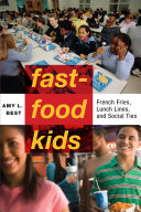 Fast-Food Kids: French Fries, Lunch Lines and Social Ties