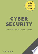 Cyber Security  The short guide to get started  Book