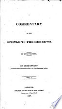 A Commentary On The Epistle To The Hebrews By Moses Stuart With The Text