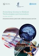 Promoting Access to Medical Technologies and Innovation   Intersections between Public Health  Intellectual Property and Trade  Book