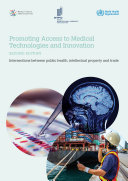 Promoting Access to Medical Technologies and Innovation   Intersections between Public Health  Intellectual Property and Trade