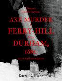 Demonic County Durham  Axe Murder in Ferry Hill near Durham  1682