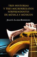 Tres historias y tres microrelatos sorprendentes de música y músicos.