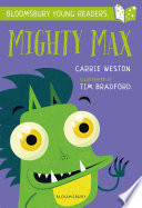 Mighty Max: A Bloomsbury Young Reader