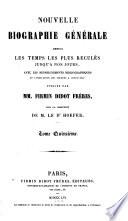 Nouvelle biographie générale depuis les temps les plus reculés jusqu'à nos jours avec les renseignements bibliographiques et l'indication des sources à consulter