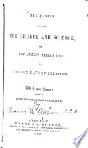 The Debate Between the Church and Science  Or  The Ancient Hebraic Idea of the Six Days of Creation Book