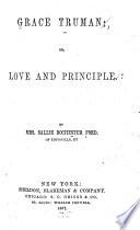 Grace Truman  Or  Love and Principle