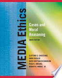 """Media Ethics: Cases and Moral Reasoning, CourseSmart eTextbook"" by Clifford G. Christians, Mark Fackler, Kathy Richardson, Peggy Kreshel, Robert H. Woods"