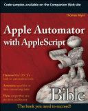 Apple Automator with AppleScript Bible