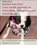 Reizdarm beim Hund Colon irritabile behandeln mit Homöopathie, Schüsslersalzen und Naturheilkunde