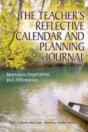 The Teacher s Reflective Calendar and Planning Journal