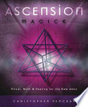 """""""Ascension Magick: Ritual, Myth & Healing for the New Aeon"""" by Christopher Penczak"""