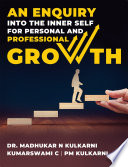 AN ENQUIRY INTO THE INNER SELF FOR PERSONAL AND PROFESSIONAL GROWTH Book