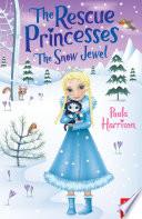 The Rescue Princesses  The Snow Jewel