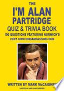 The I M Alan Partridge Quiz Trivia Book