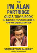 Pdf The I'm Alan Partridge Quiz & Trivia Book