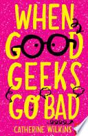 When Good Geeks Go Bad