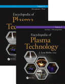 Encyclopedia of Plasma Technology   Two Volume Set