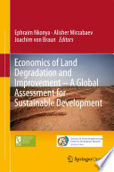 Economics Of Land Degradation And Improvement A Global Assessment For Sustainable Development Book PDF