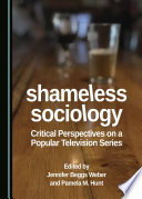Shameless Sociology