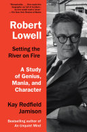 Robert Lowell, Setting the River on Fire ebook