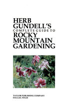 Herb Gundell s Complete Guide to Rocky Mountain Gardening