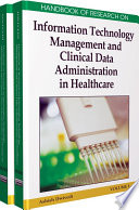 Handbook of Research on Information Technology Management and Clinical Data Administration in Healthcare