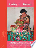 Grandma   S Rose  a Breath Taking Novel of Hope  Unconditional Love  Hurt and Disappointment