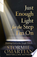Just Enough Light For The Step I M On Book PDF