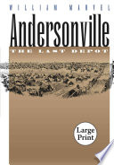 """""""Andersonville: The Last Depot"""" by William Marvel"""