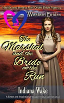 The Marshal and the Bride on the Run  Western Brides