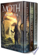 The Moth Saga  Books 4 6
