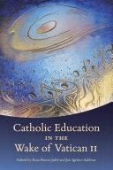 Catholic Education in the Wake of Vatican II Pdf/ePub eBook