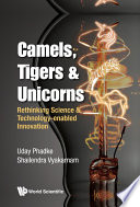 Camels  Tigers   Unicorns  Re thinking Science And Technology enabled Innovation