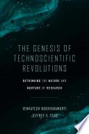 The Genesis of Technoscientific Revolutions
