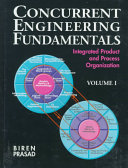 Concurrent Engineering Fundamentals: Integrated product and process organization