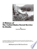 A History Of The United States Forest Service In Alaska