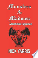 Monsters & Madmen: A Death Row Experiment