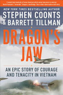 link to Dragon's Jaw : an epic story of courage and tenacity in Vietnam in the TCC library catalog