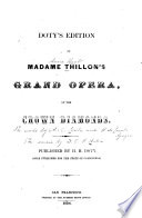 Doty s Edition of Madam Thillon s Grand Opera of the Crown Diamonds