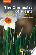 The Chemistry of Plants: Perfumes, Pigments and Poisons 2nd Edition