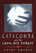 Catacombs and the Lava Bed Forest