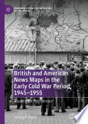 British And American News Maps In The Early Cold War Period 1945 1955