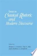 Essays on Classical Rhetoric and Modern Discourse