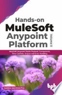 Hands-on MuleSoft Anypoint platform Volume 2