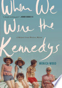 When We Were the Kennedys Book PDF
